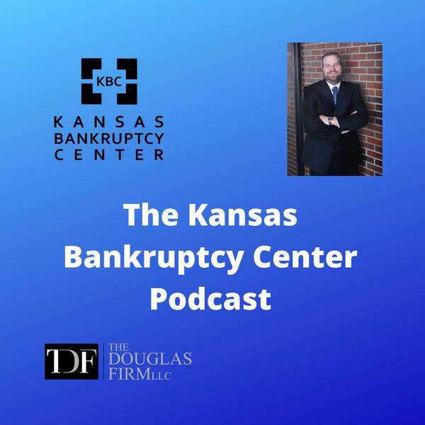 The Kansas Bankruptcy Center Podcast Podcast Artwork Image