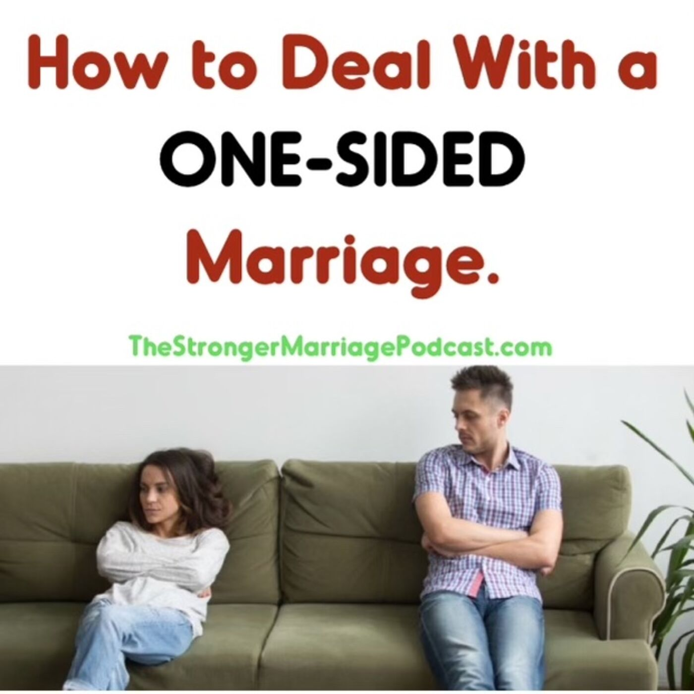 How To Deal With A ONE-SIDED Marriage