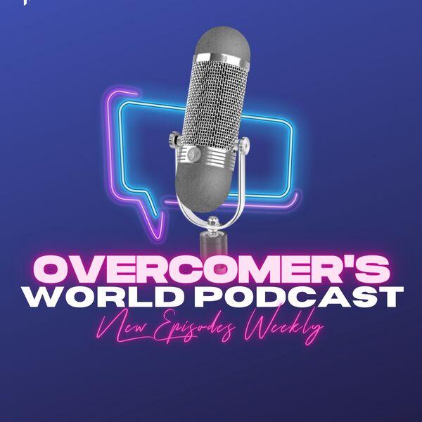 GRA Overcomers' World Podcast Artwork Image