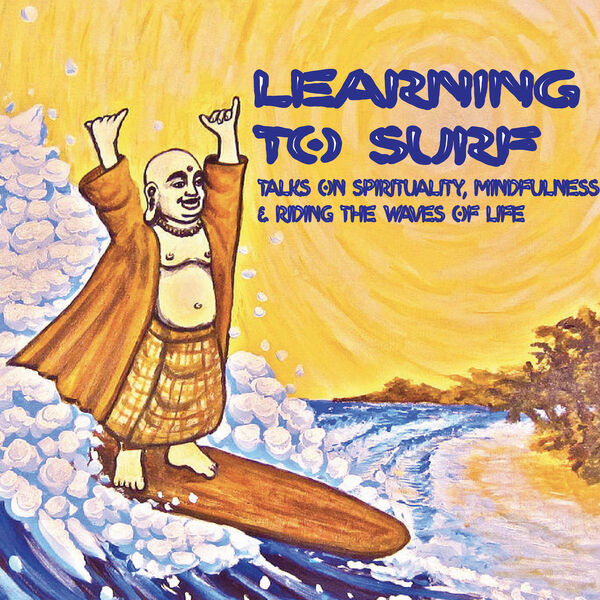 Learning to Surf - Talks on Spirituality, Mindfulness and riding the waves of life Podcast Artwork Image