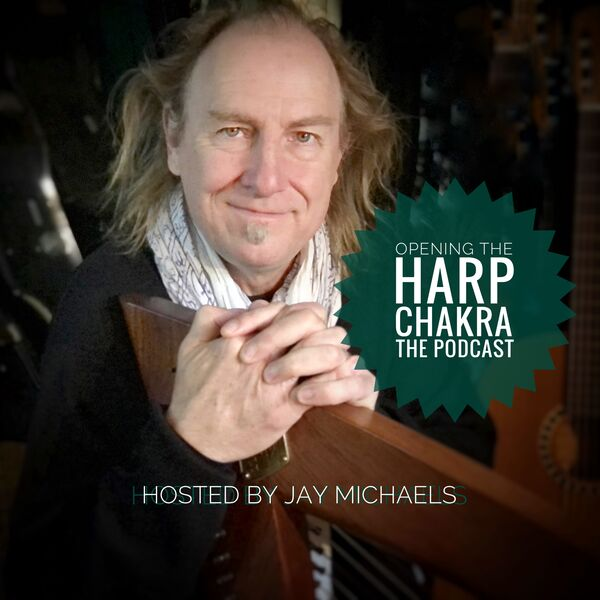 Opening the Harp Chakra - The Podcast Podcast Artwork Image
