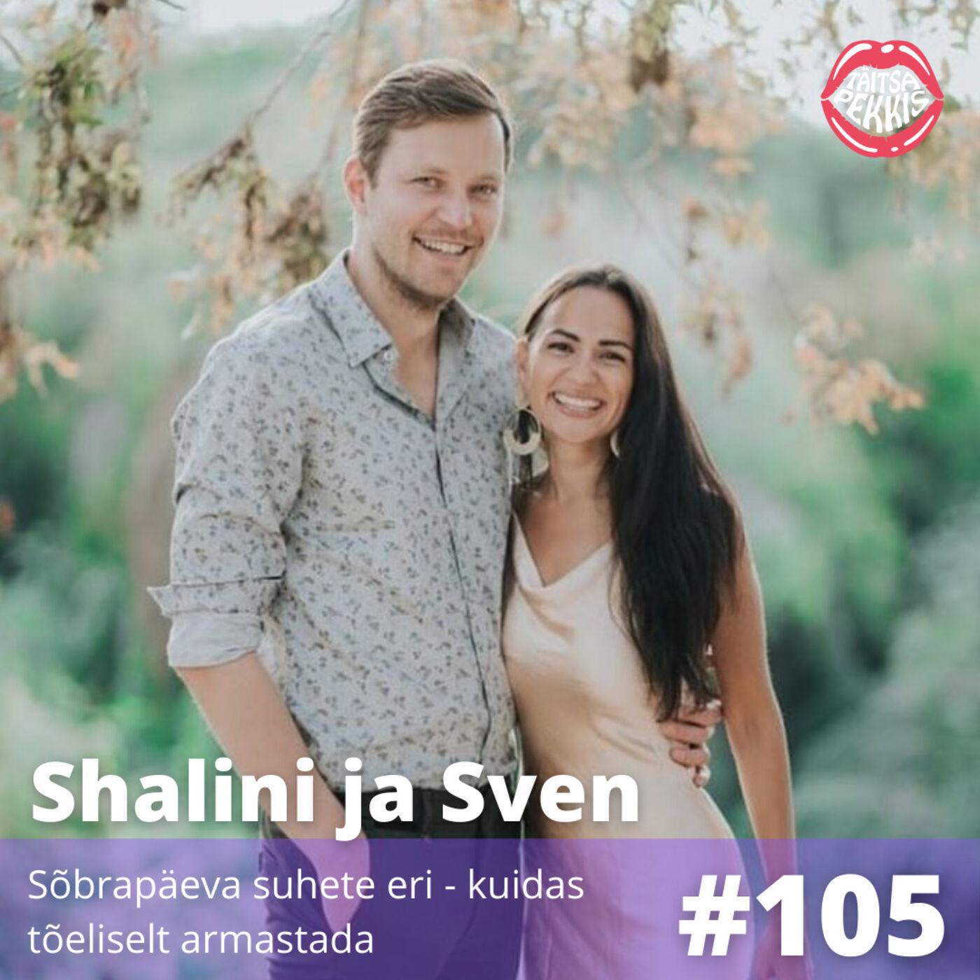 #105 - Shalini ja Sven - Sõbrapäeva suhete eri - kuidas tõeliselt armastada