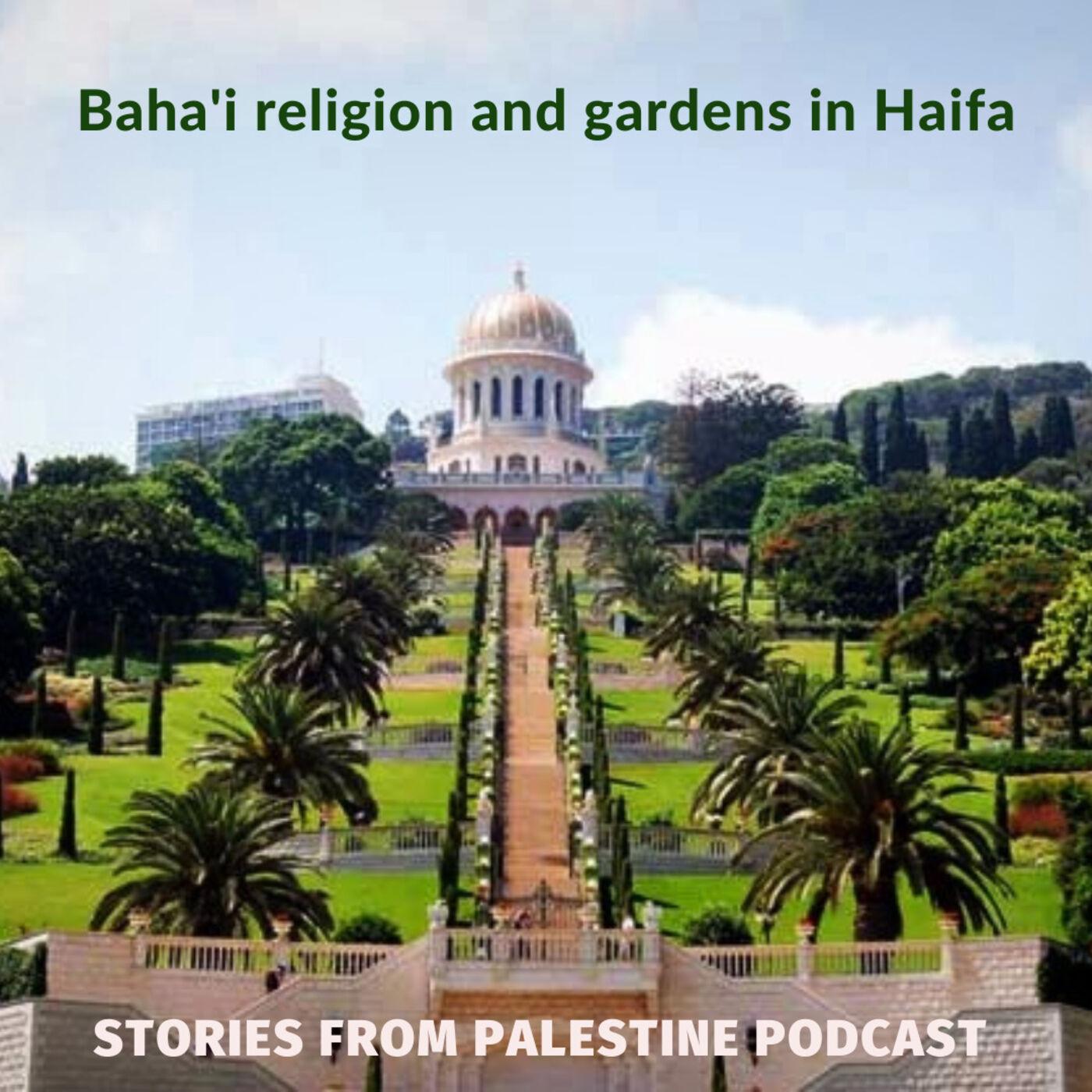 Summer shorts #5 The Bahai religion and Bahai gardens in Haifa