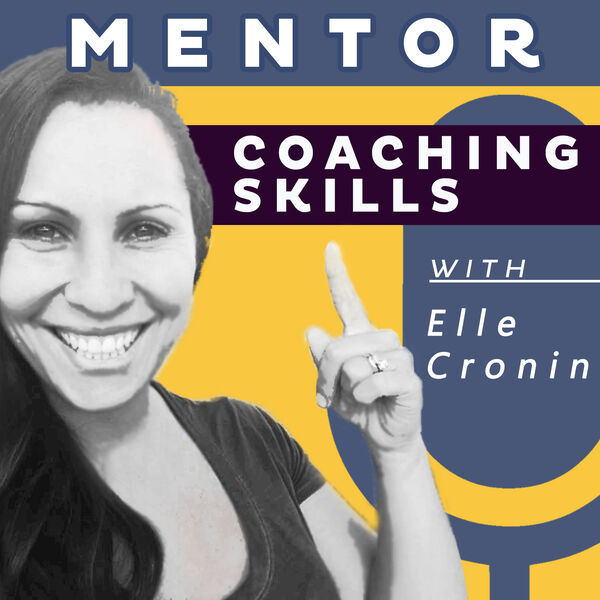 Mentor Coaching Skills  Podcast Artwork Image
