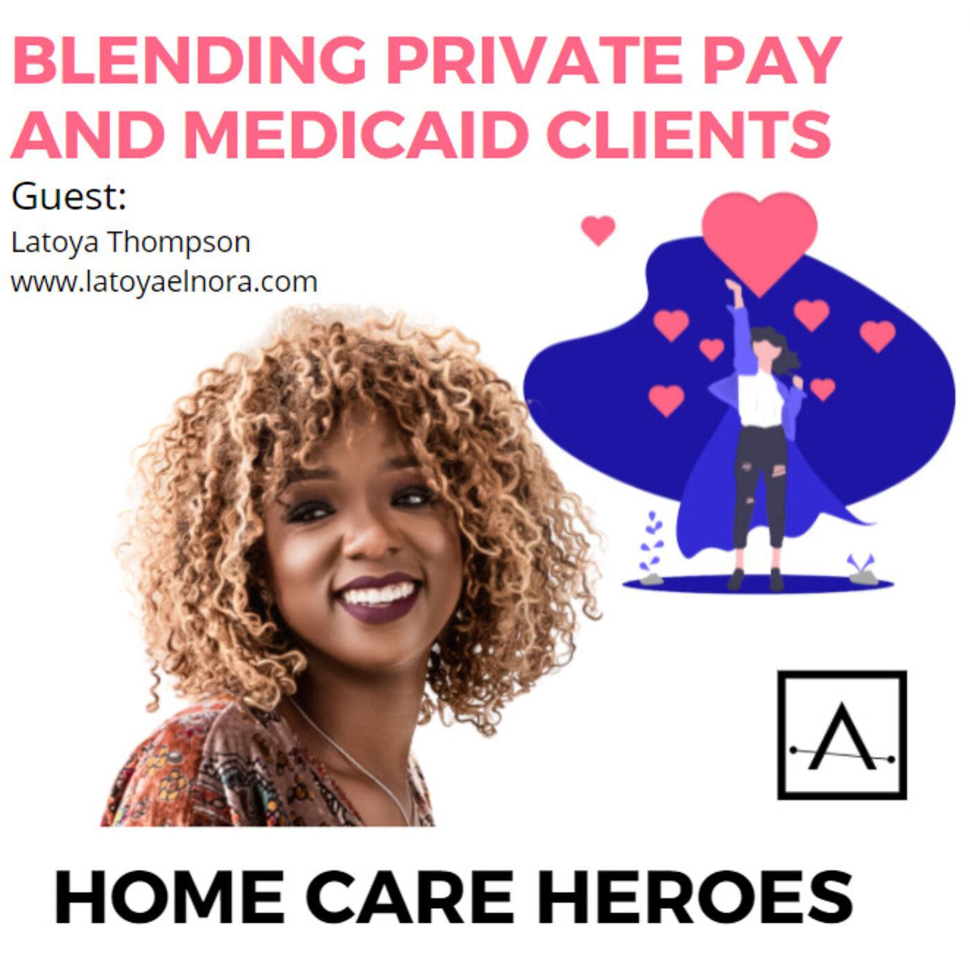 Blending Private Pay and Medicaid Clients (with Latoya Thompson)