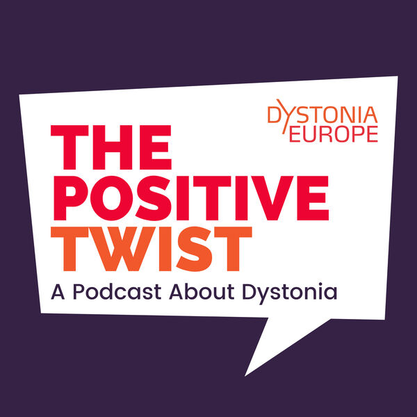 The Positive Twist - a podcast about dystonia Podcast Artwork Image