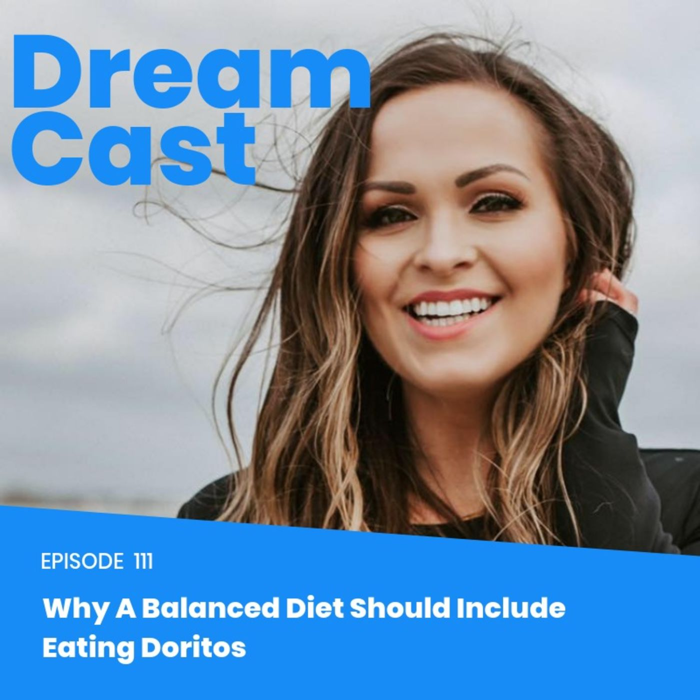 Episode 111 - Why A Balanced Diet Should Include Eating Doritos