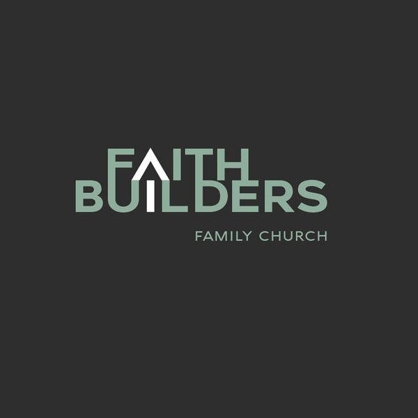 Faith Builders Family Church Podcast Artwork Image
