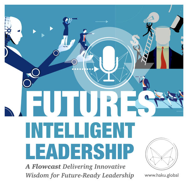 Futures Intelligence Leadership: Innovative Wisdom for Future-Ready Organizations Podcast Artwork Image