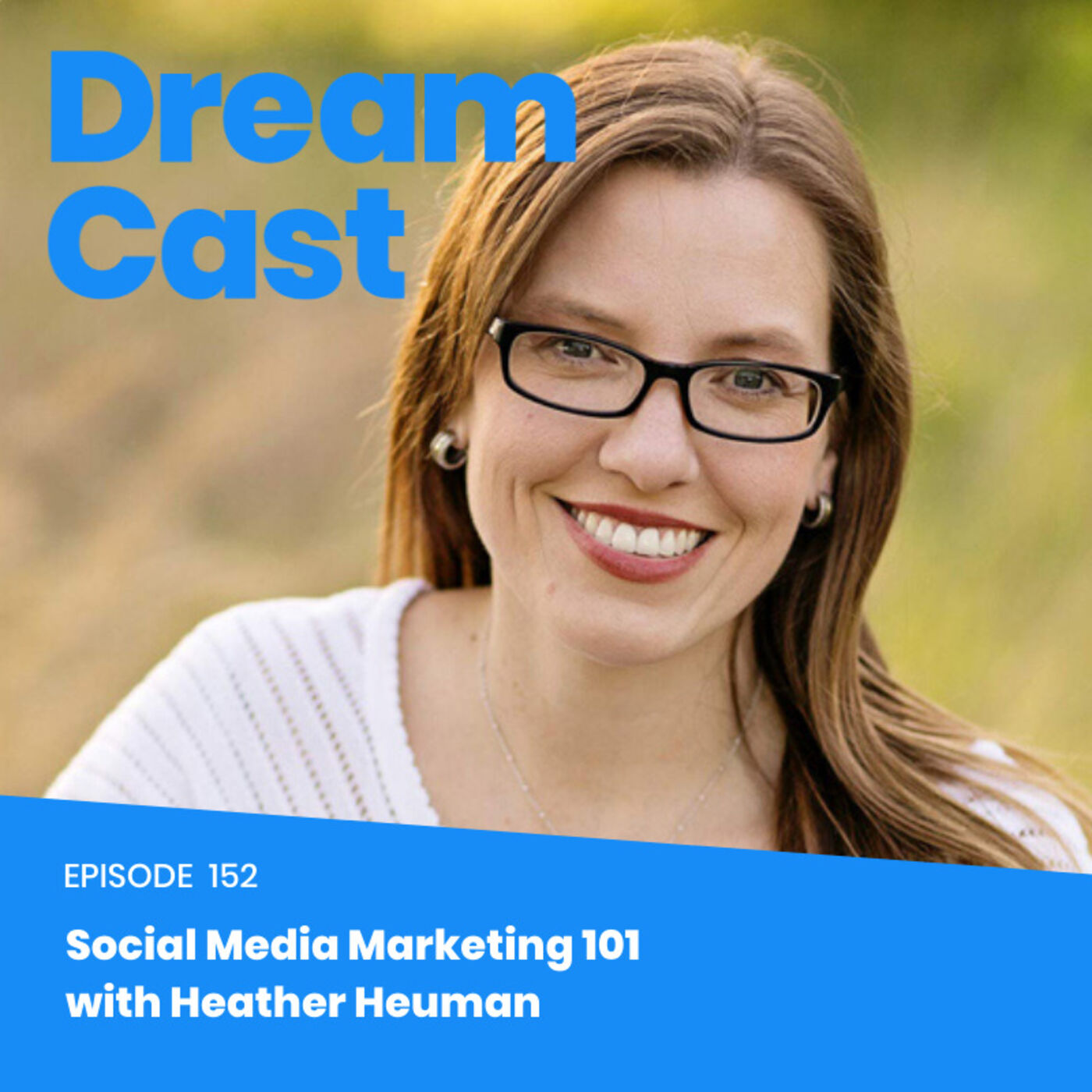 Ep 152: Social Media Marketing 101 with Heather Heuman