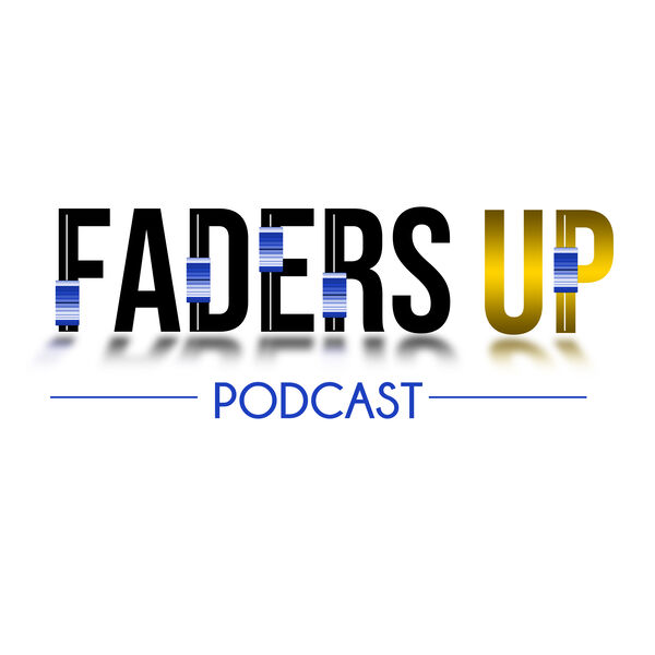 Faders Up Podcast  Podcast Artwork Image