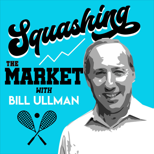Squashing the Market with Bill Ullman Podcast Artwork Image