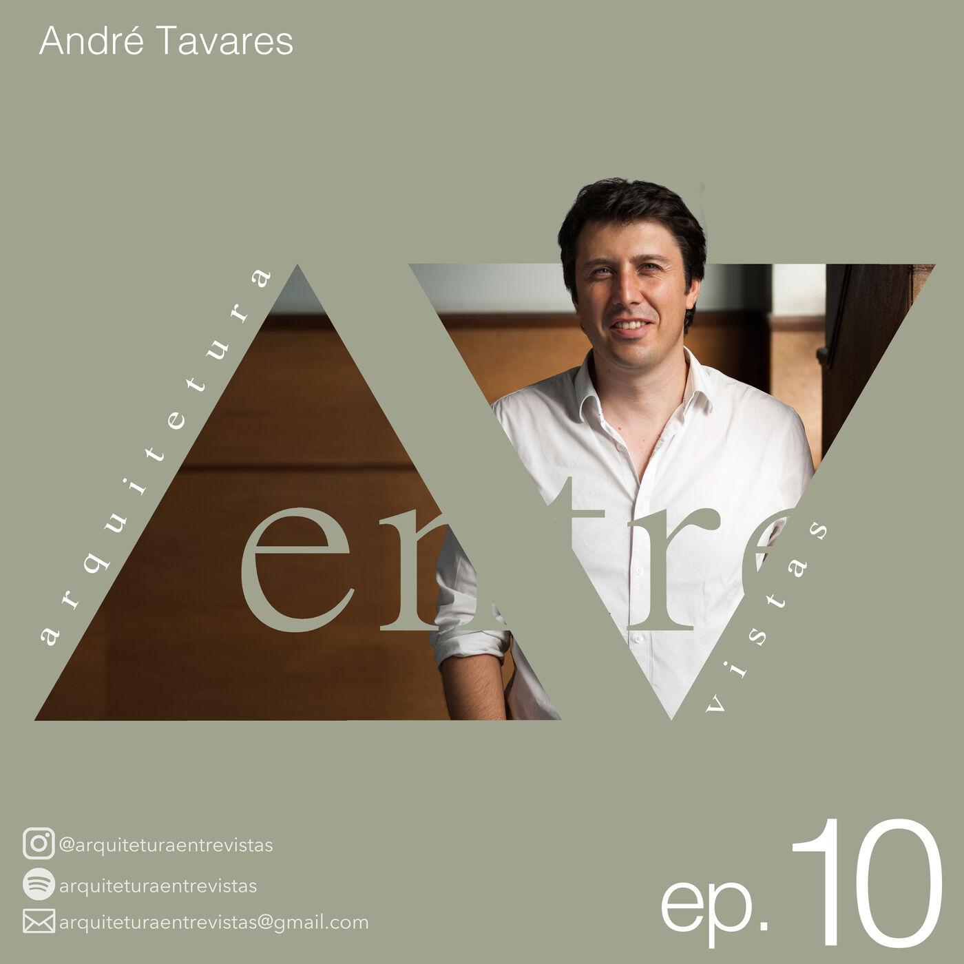 EP.10 André Tavares, Arquitetura Entre Vistas