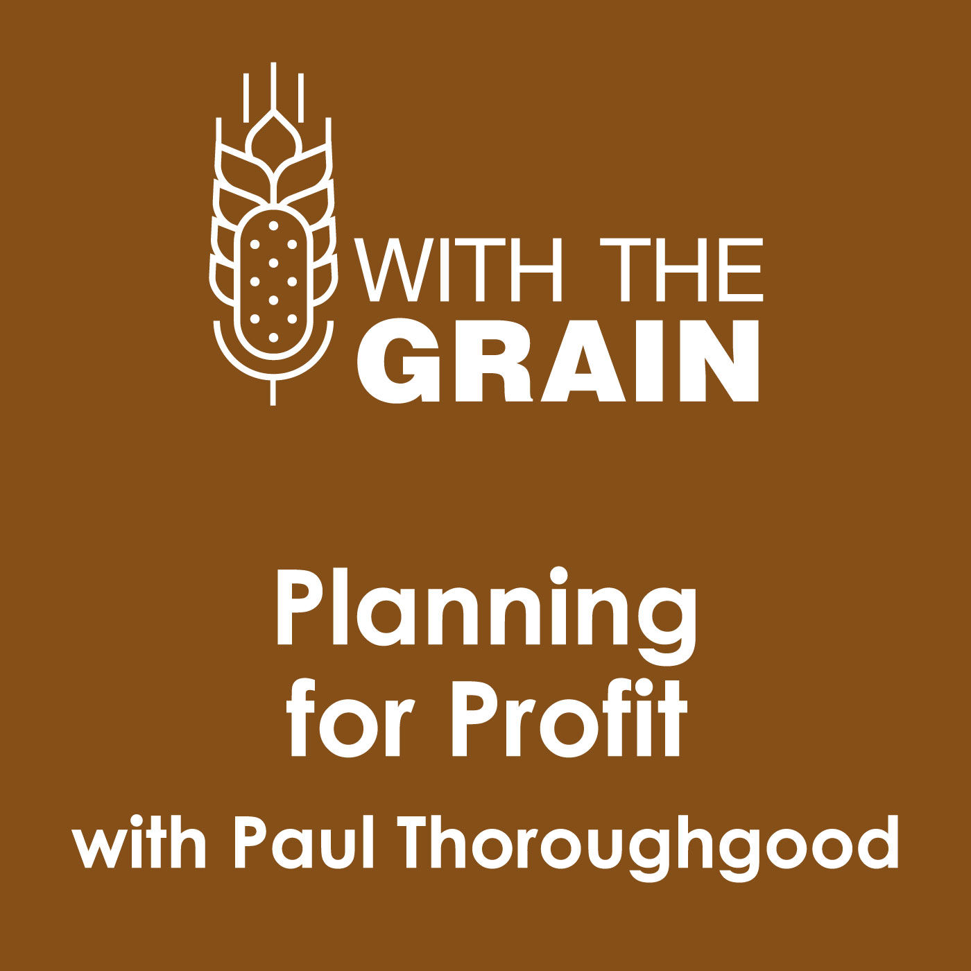 Planning for Profit, with Paul Thoroughgood