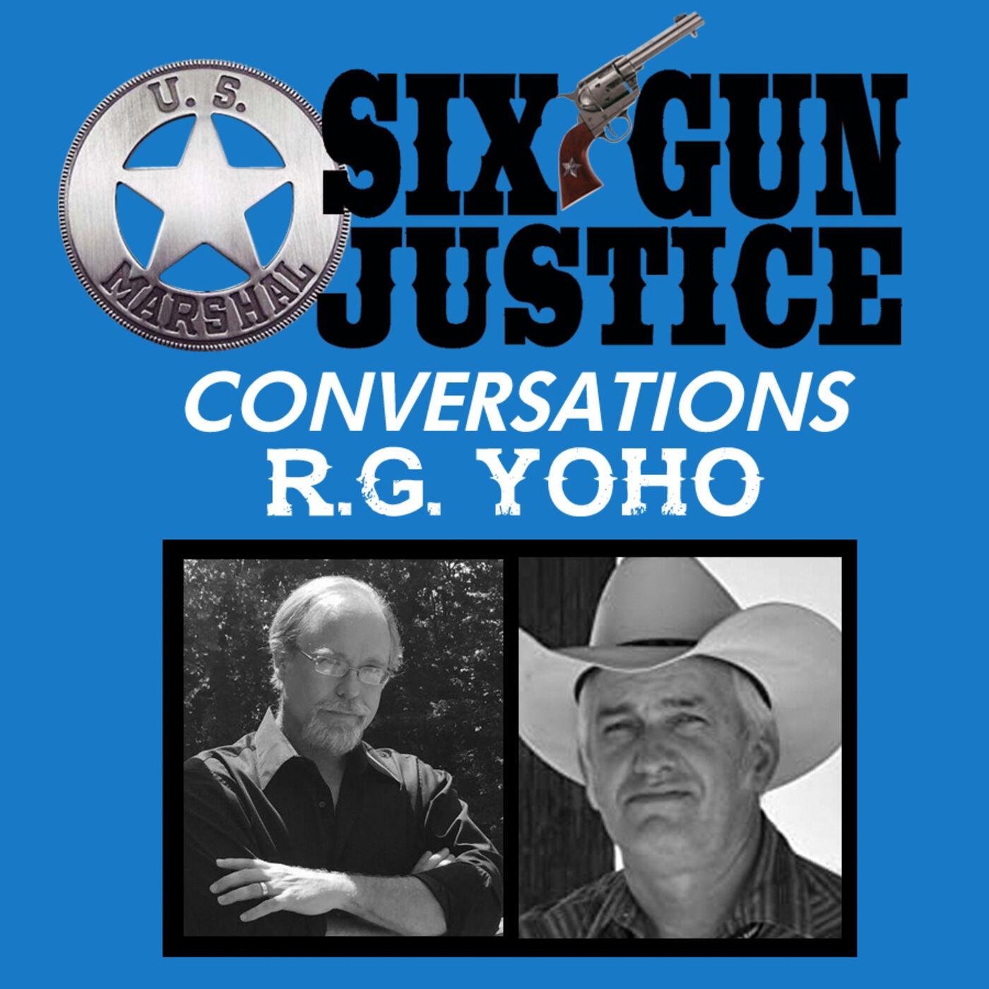 SIX-GUN JUSTICE CONVERSATIONS—R. G. YOHO
