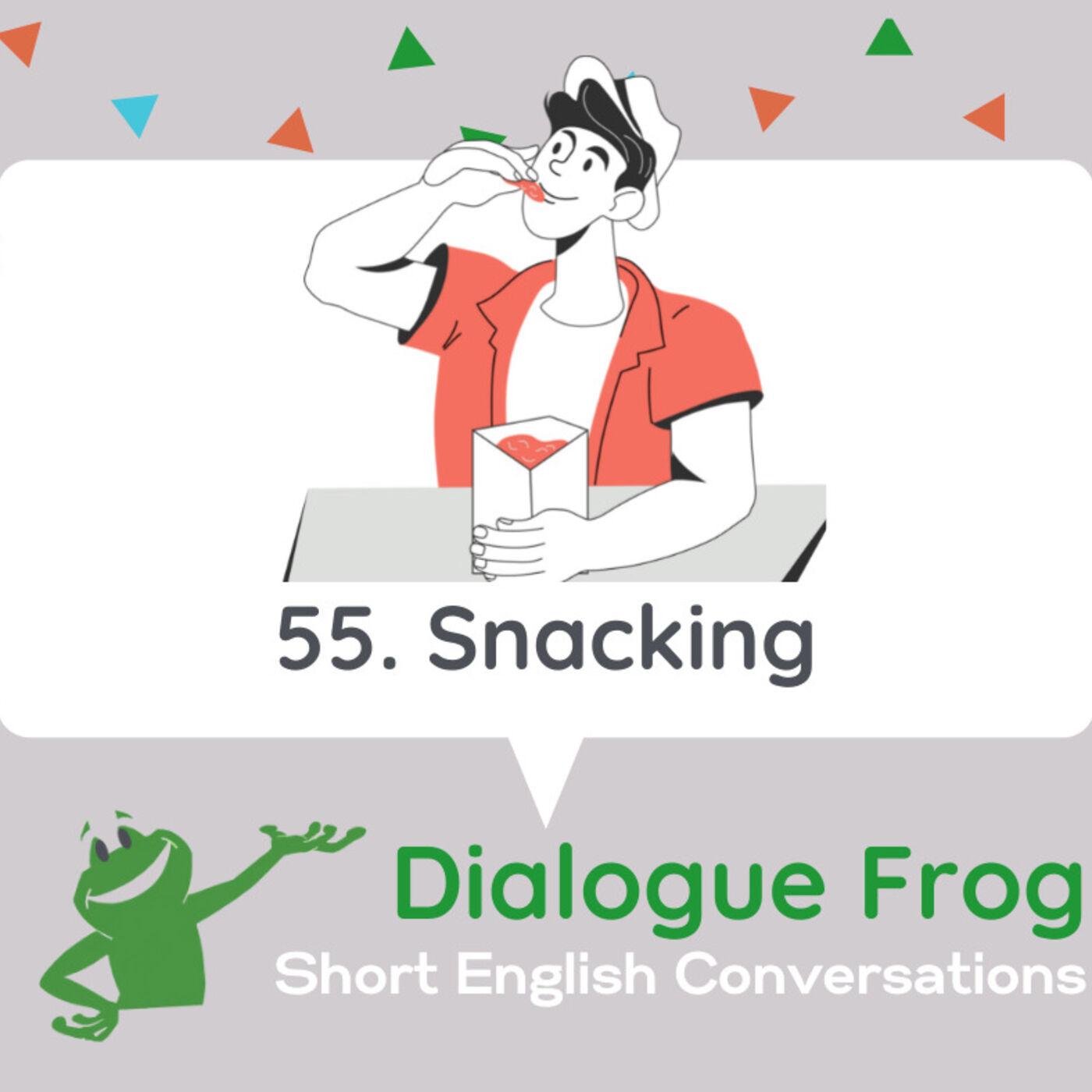 055 Snacking-Short Dialogue