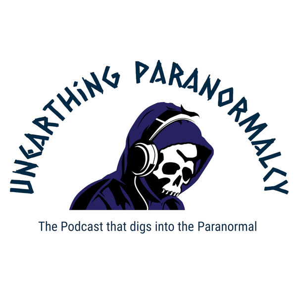 Unearthing Paranormalcy Podcast Artwork Image