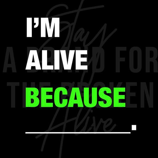 I'm Alive Because Podcast Artwork Image