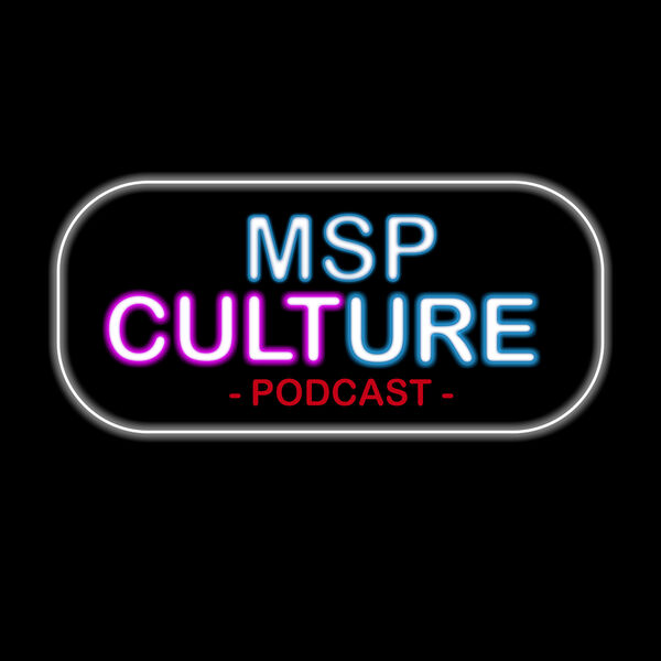 The MSP Culture Podcast Podcast Artwork Image