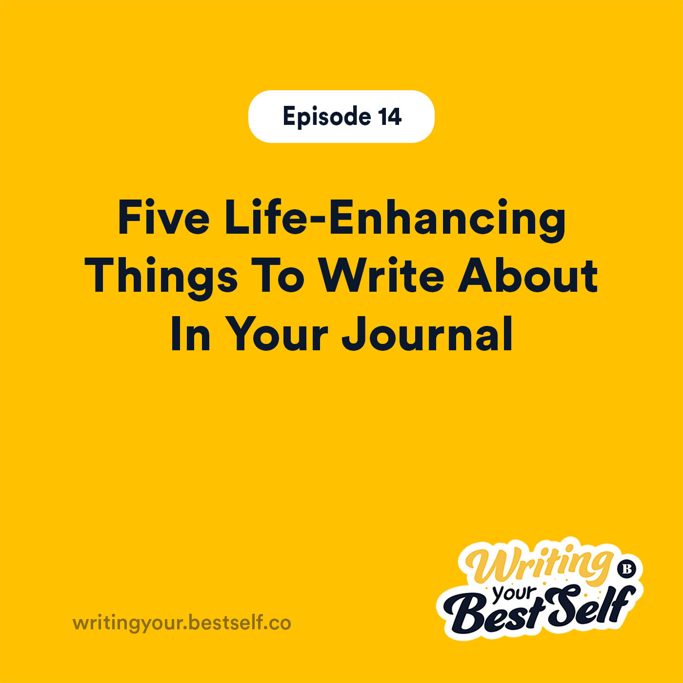 Five Life-Enhancing Things To Write About In Your Journal