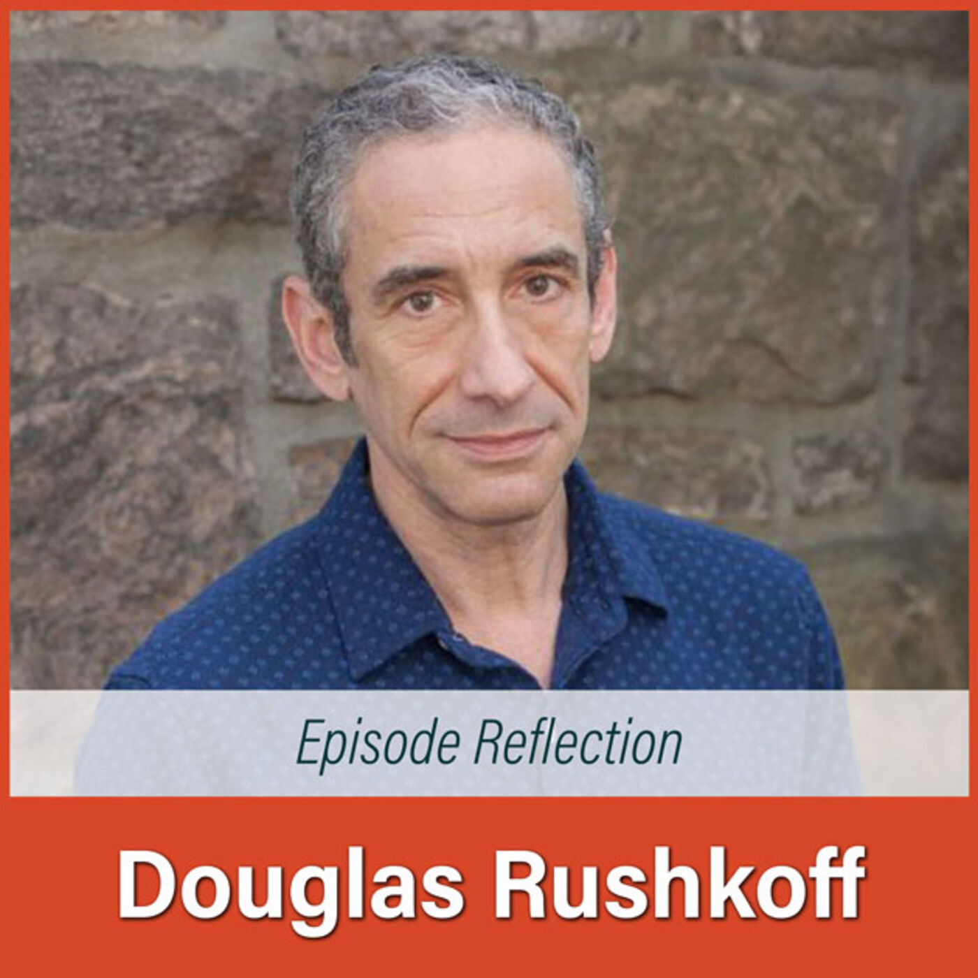 #28R Douglas Rushkoff Reflection: Social Affection is the Gold
