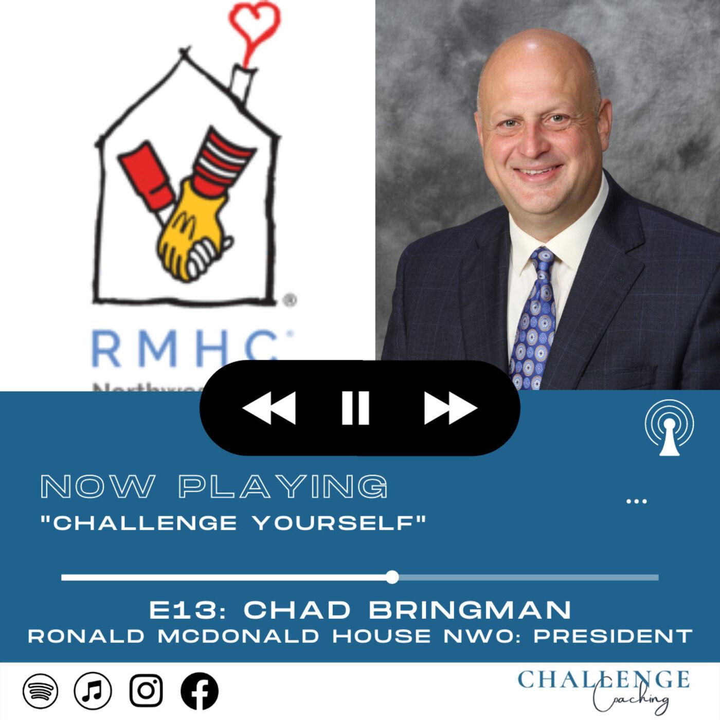E13: Chad Bringman: Ronald McDonald House NWO President