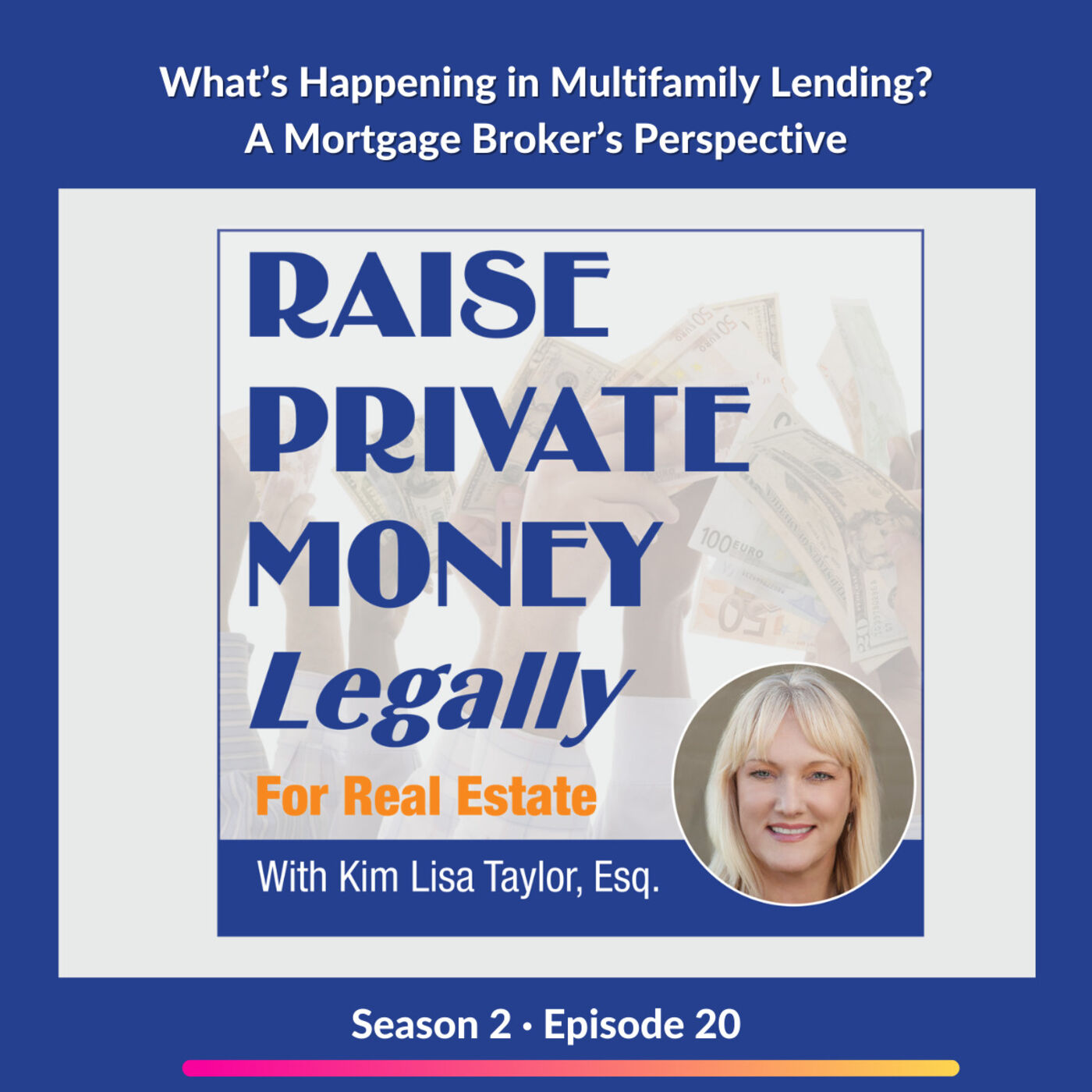 S2E20: What's Happening in Multifamily Lending? A Mortgage Broker's Perspective.