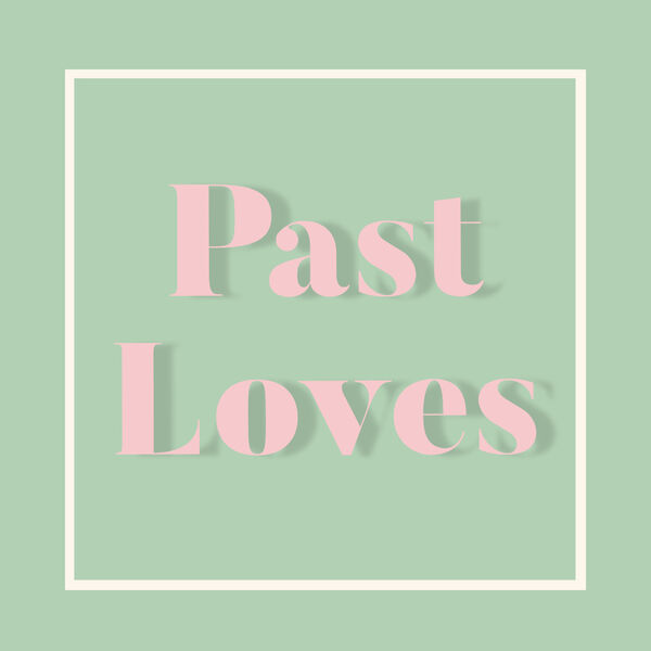 Past Loves - A History Of The Greatest Love Stories Podcast Artwork Image
