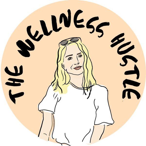 The Wellness Hustle Podcast Podcast Artwork Image