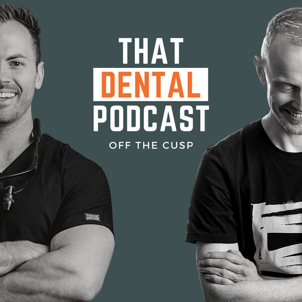 That Dental Podcast: Off the Cusp Podcast Artwork Image
