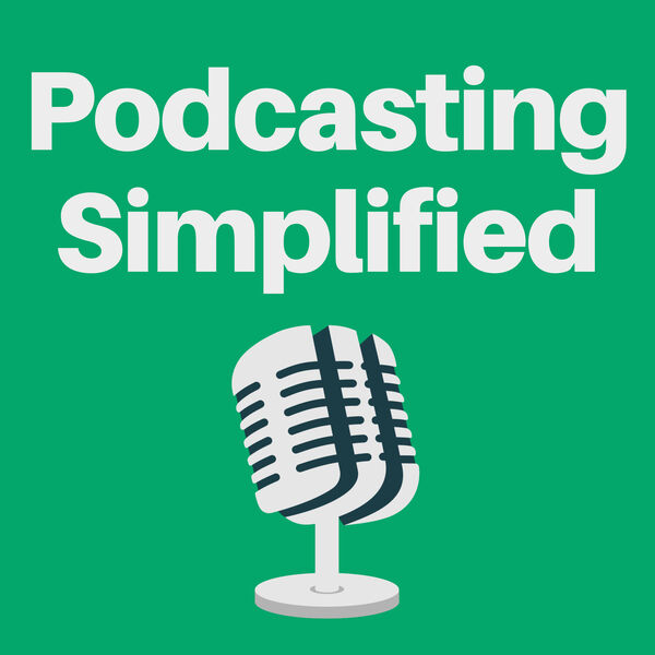 Podcasting Simplified Podcast Artwork Image