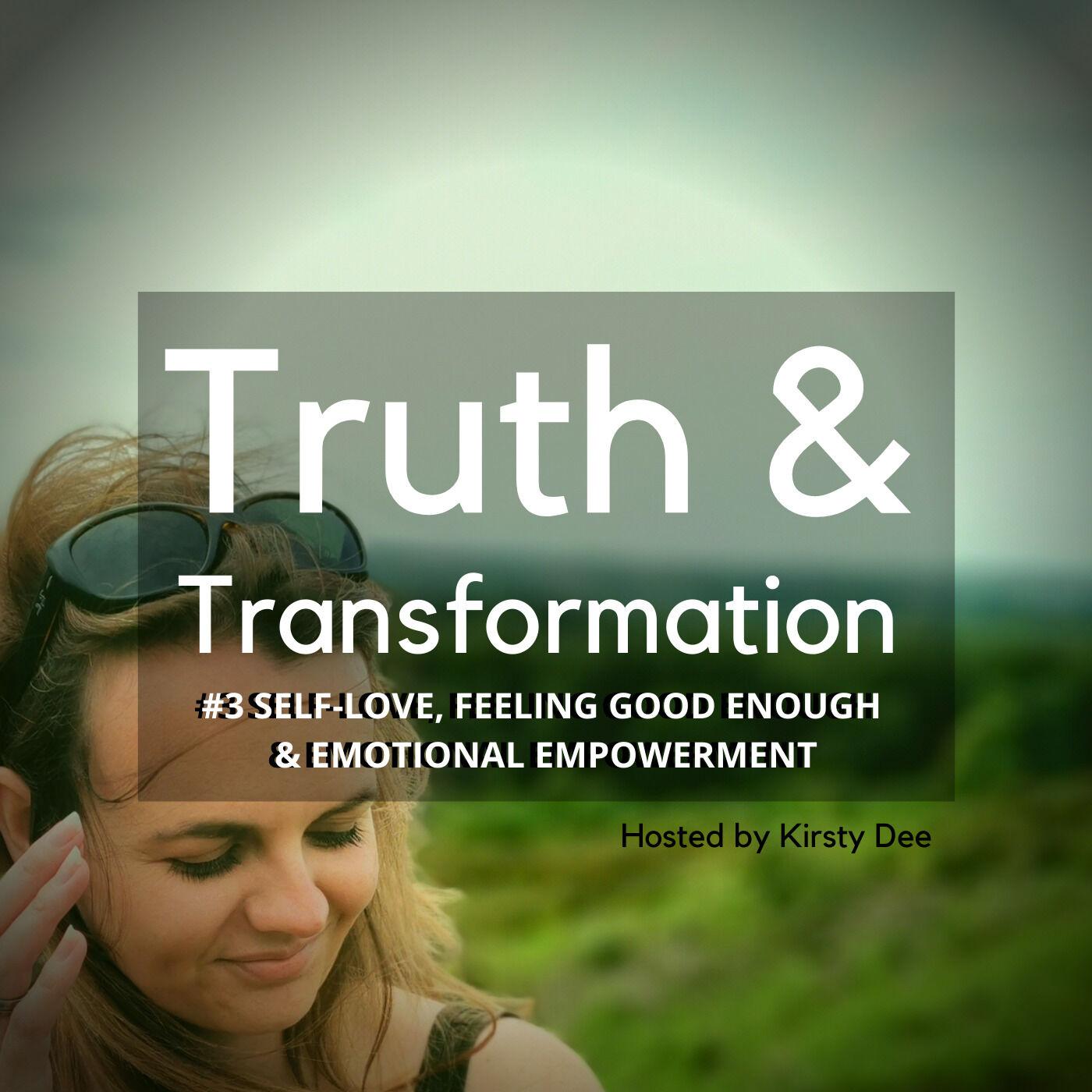 #3 SELF-LOVE, FEELING GOOD ENOUGH & EMOTIONAL EMPOWERMENT