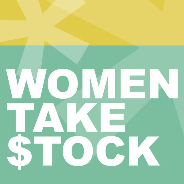Women Take Stock  Podcast Artwork Image