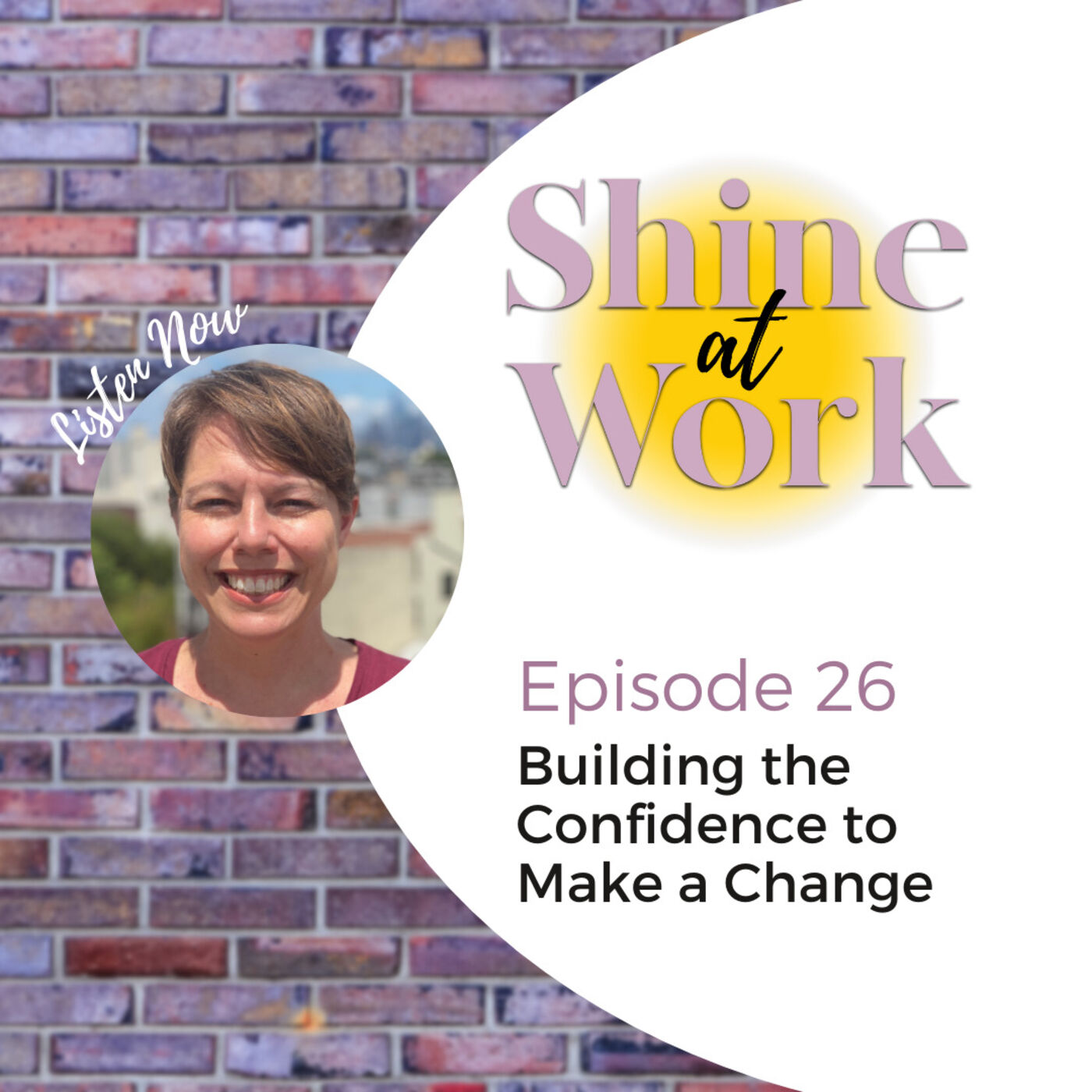 Episode 26 - Building the Confidence to Make a Change