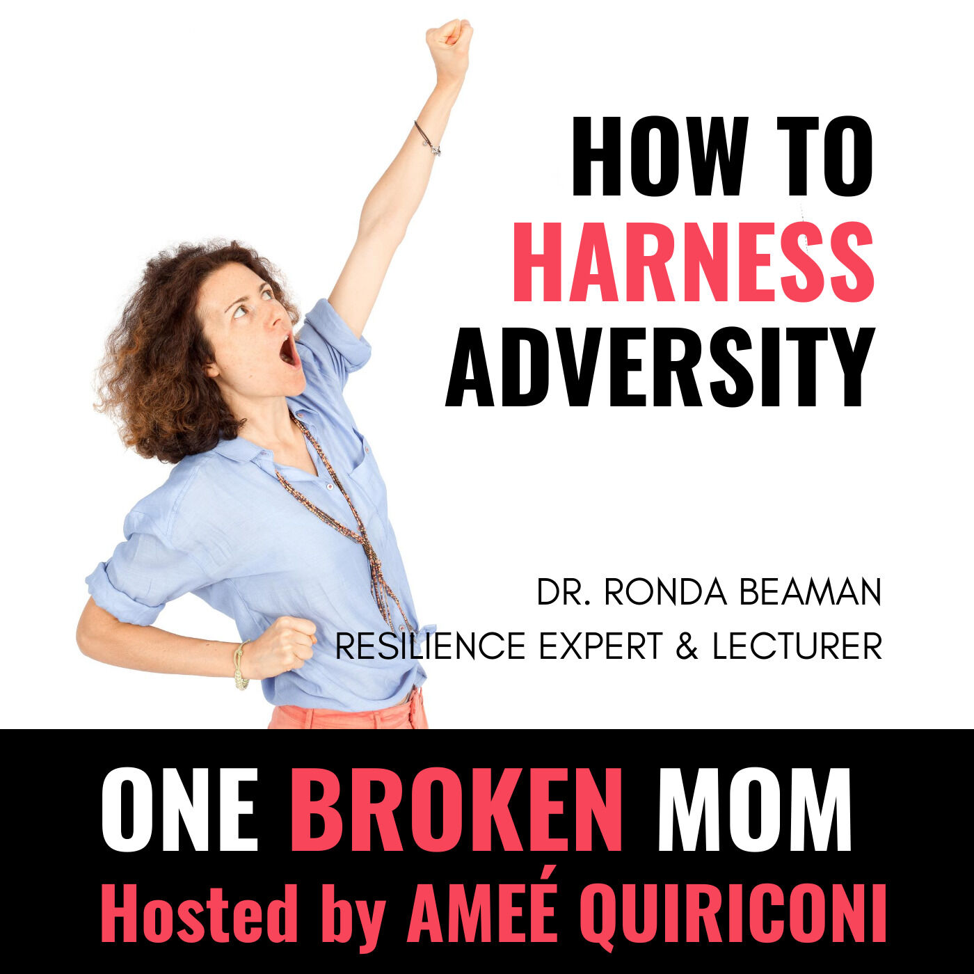 How To Harness Adversity with Dr. Ronda Beaman