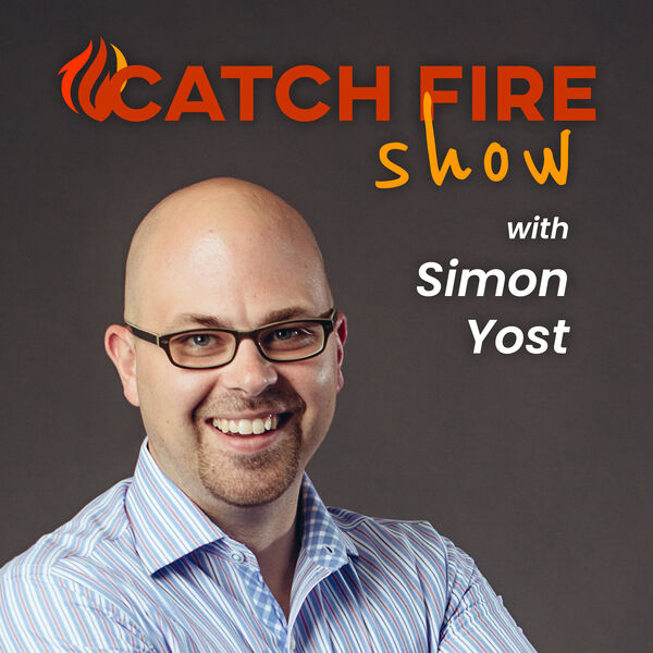 Catch Fire Careers with Simon Yost Podcast Artwork Image