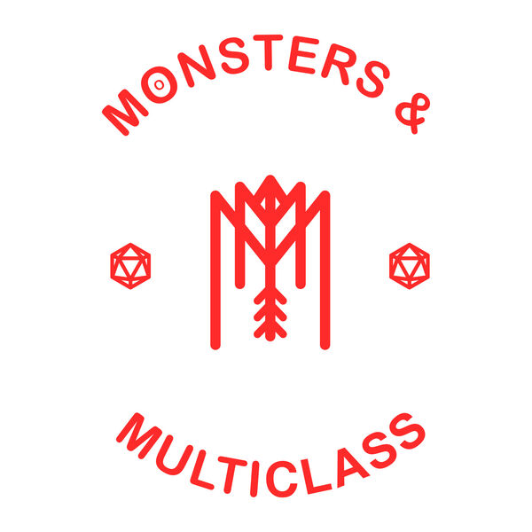 Monsters & Multiclass Podcast Artwork Image
