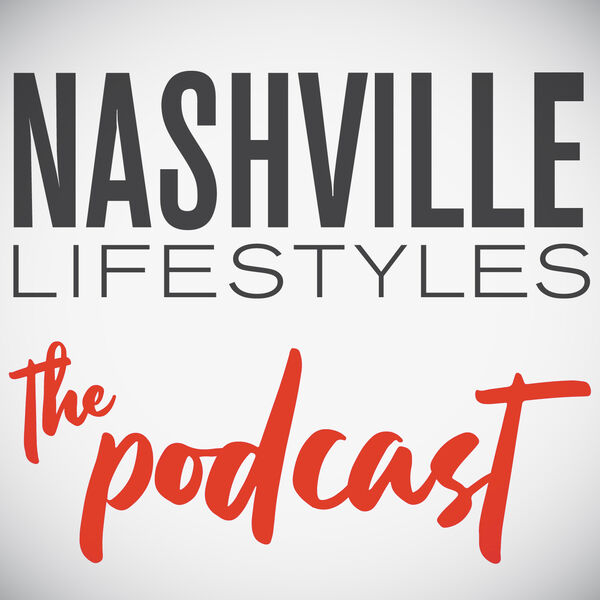 Nashville Lifestyles: The Podcast Podcast Artwork Image