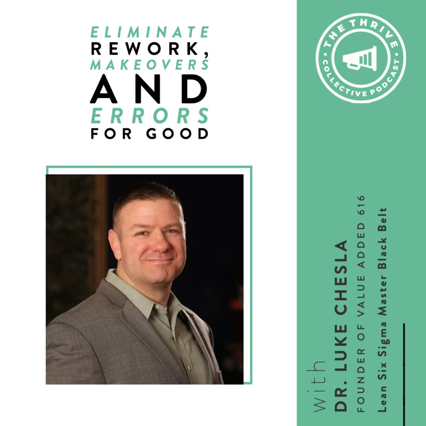Eliminate Rework, Makeovers, and Errors for Good with Dr. Lucas Chesla