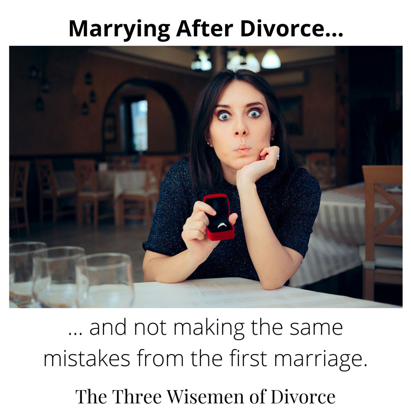 Good Remarriage: How not to make the same mistakes you made in your last marriage.