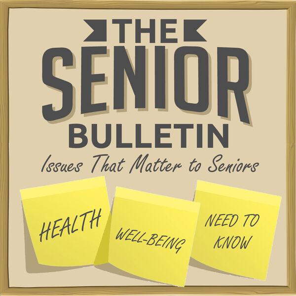 The Senior Bulletin Podcast Artwork Image