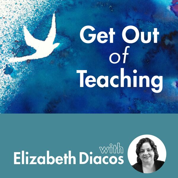 Get out of Teaching Podcast Artwork Image