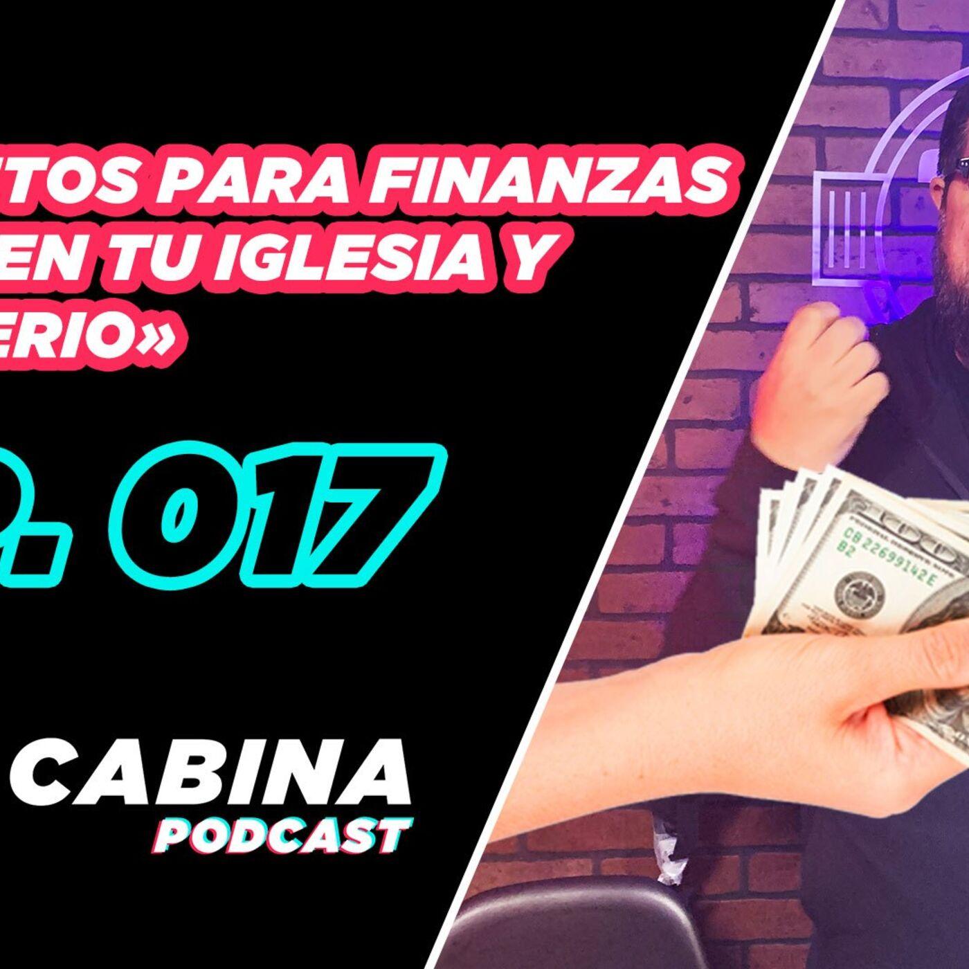 Secretos para finanzas sanas en tu iglesia y ministerio – Podcast «La Cabina» Ep.17