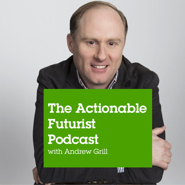 The Actionable Futurist Podcast Podcast Artwork Image