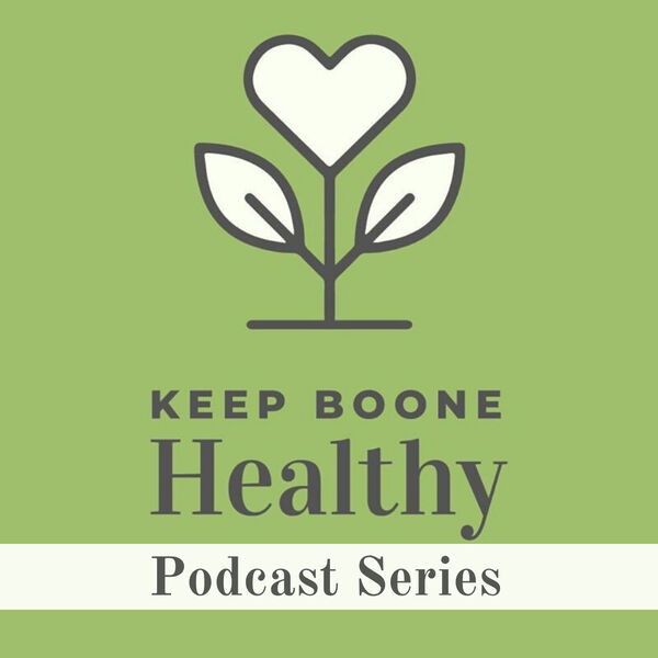 Keep Boone Healthy Podcast Series Podcast Artwork Image