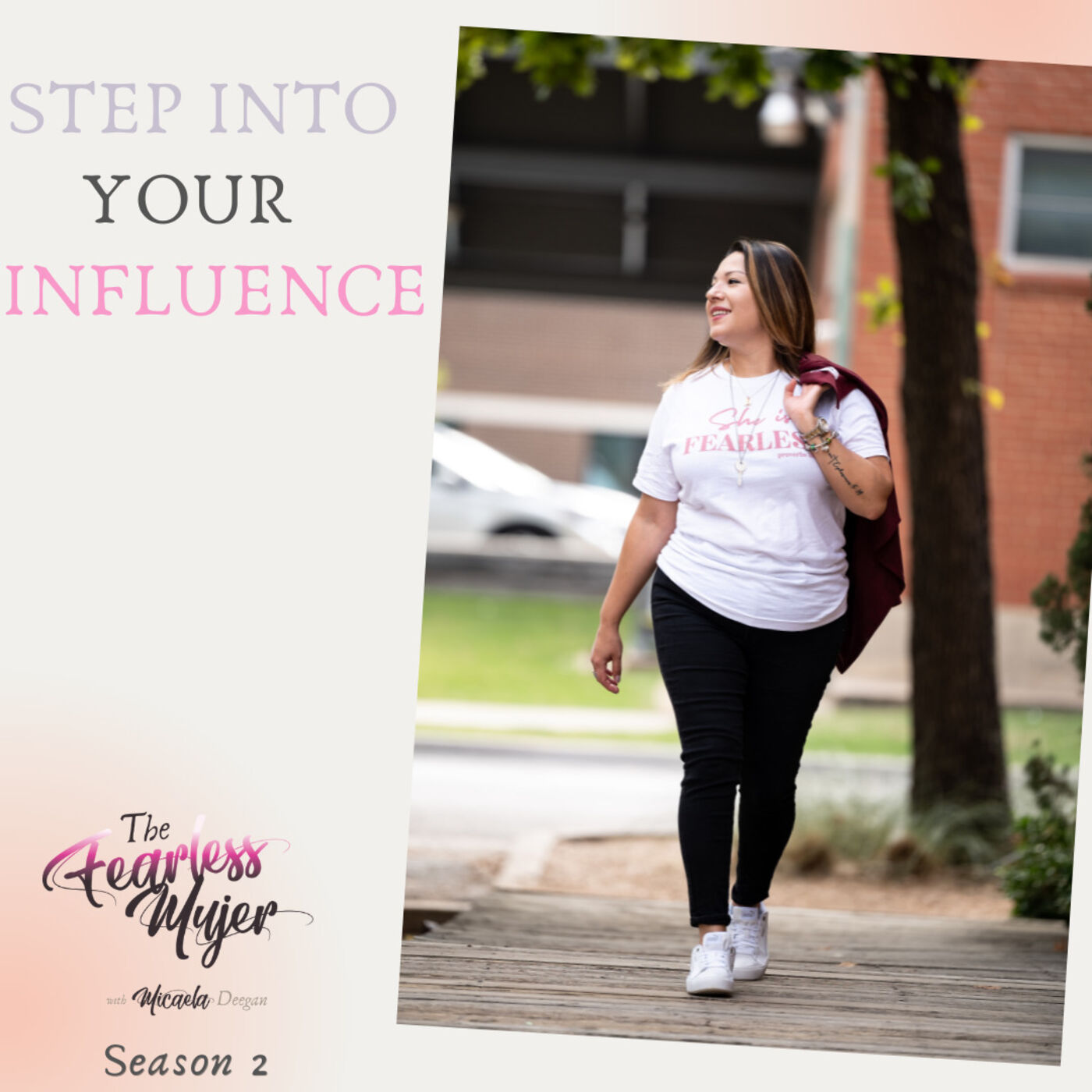 Step Into Your Influence //  S02EP.01