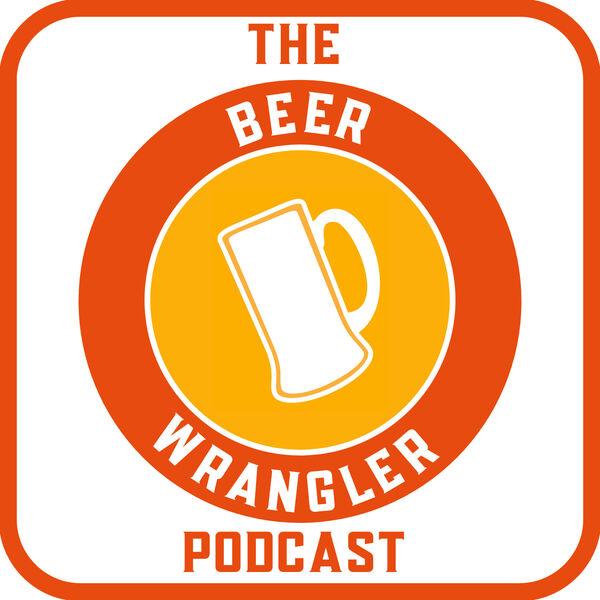 The Beer Wrangler Podcast Podcast Artwork Image