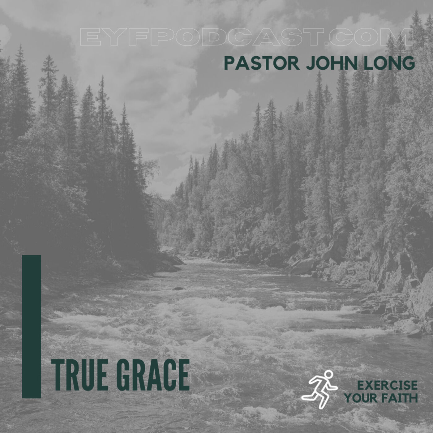 EYFPodcast- Exercise Your Faith and receive freedom and rest through God's grace. A conversation with pastor John Long