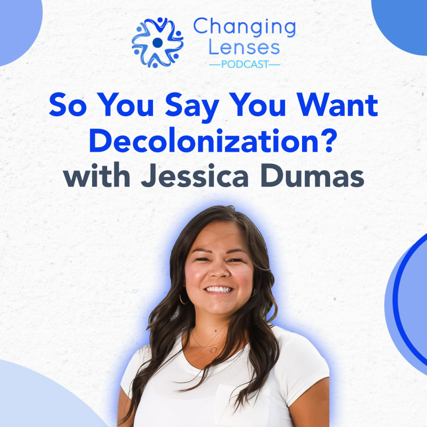 Ep17: So You Say You Want Decolonization? with Jessica Dumas