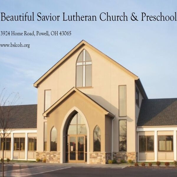 Beautiful Savior Lutheran Church and Preschool, Powell OH  Podcast Artwork Image